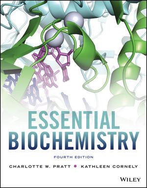 Essential Biochemistry, 4th Edition - WileyPLUS