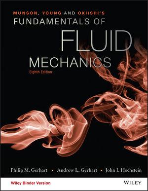 Fundamentals of Fluid Mechanics, 8th Edition - WileyPLUS