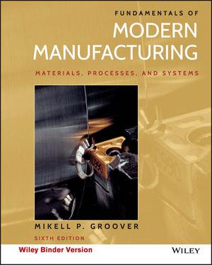Fundamentals of Modern Manufacturing: Materials, Processes