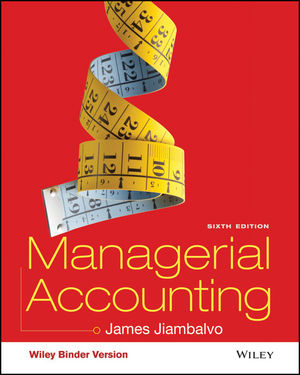 Managerial Accounting, 6th Edition - WileyPLUS